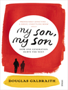 my son, my son (eBook): how one generation hurts the next